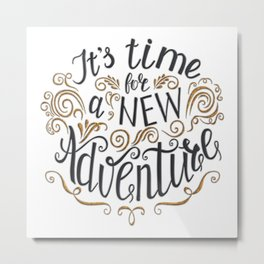 It's time for a new Adventure Metal Print
