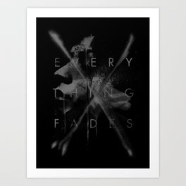 Every Thing Fades Art Print