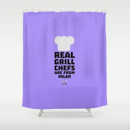 Real Grill Chefs are from Milan T-Shirt Dua46 Shower Curtain