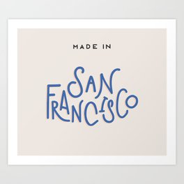 Made in San Francisco Art Print