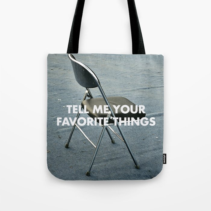TELL ME YOUR FAVORITE THINGS Tote Bag