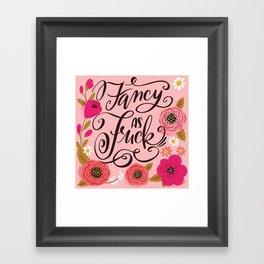 Pretty Swe*ry: Fancy as Fuck Framed Art Print