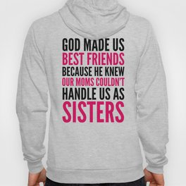 GOD MADE US BEST FRIENDS BECAUSE (PINK) Hoody