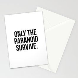 Only the paranoid survive Stationery Cards