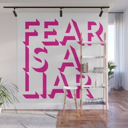 Fear Is A Liar Pink Wall Mural
