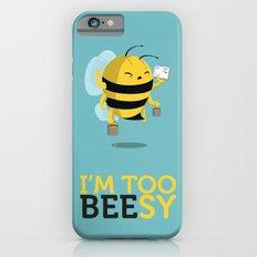 I'm too beesy iPhone 6s Slim Case