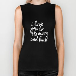 I Love You to the Moon and Back black-white monochrome typography childrens room nursery home decor Biker Tank