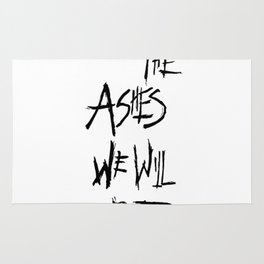 From The Ashes We Will Rise (Black on White) Rug