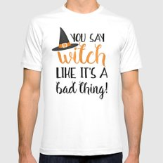 You Say Witch Like It's A Bad Thing! MEDIUM Mens Fitted Tee White