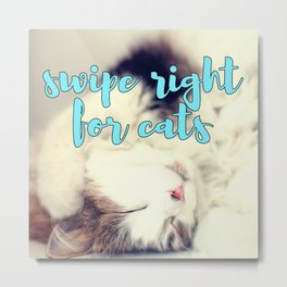 Swipe Right for Cats Metal Print