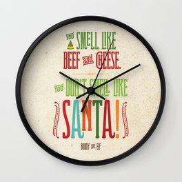 Buddy the Elf! You don't smell like Santa! Wall Clock