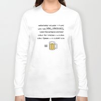 beer Long Sleeve T-shirts featuring Beer by science fried art