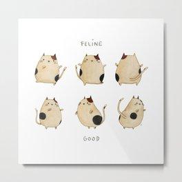 Feline good! Metal Print