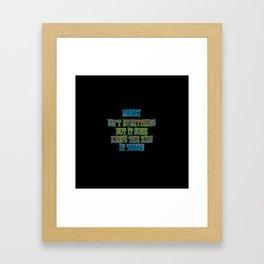 """Funny """"Money Isn't Everything"""" Joke Framed Art Print"""