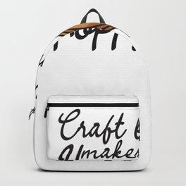 Craft Beer Makes Me Hoppy - Home Brewing Backpack