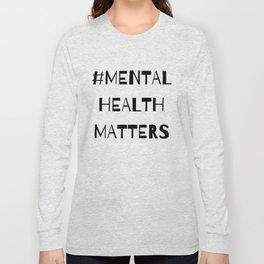 #MentalHealthMatters Long Sleeve T-shirt