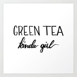Green Tea kinda girl Art Print