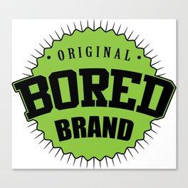 Original bored brand Canvas Print
