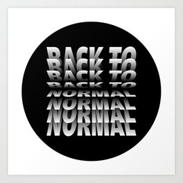 Back to Normal Art Print