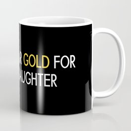 Childhood Cancer: Gold For My Daughter Coffee Mug
