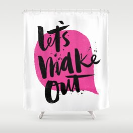 Let's make out Shower Curtain