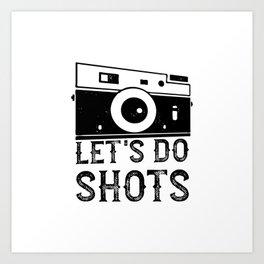 Lets Do Shots Art Print