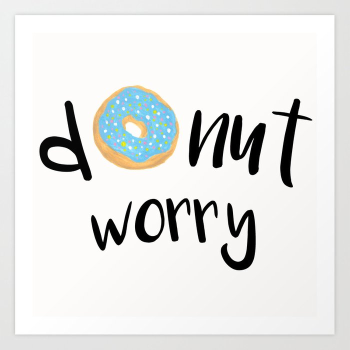 Donut Worry Blue Art Print
