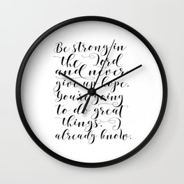 PRINTABLE WALL ART, Be Strong In The Lord And Never Give Up Hope,Bible Verse,Scripture Art Wall Clock