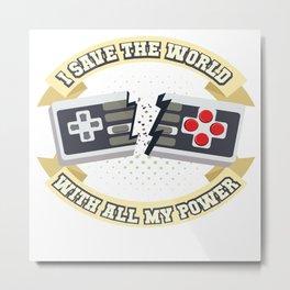 Funny Gamer Gaming Geek Nerdy Accessories Gift Metal Print