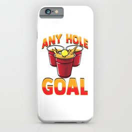 Funny Any Hole Is My Goal Frat Beer Pong Beirut iPhone Case