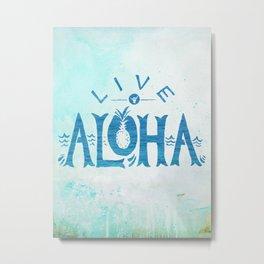 Live Aloha Metal Print