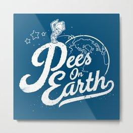 Pees (Peace) On Earth Metal Print