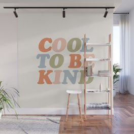 COOL TO BE KIND pastel orange pink green blue Wall Mural