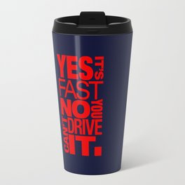 Yes it's fast No you can't drive it v5 HQvector Travel Mug