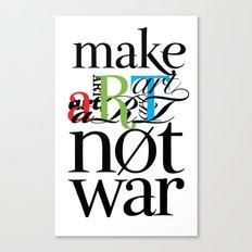 Make Art Not War Canvas Print