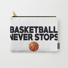 Basketball Never Stops Carry-All Pouch