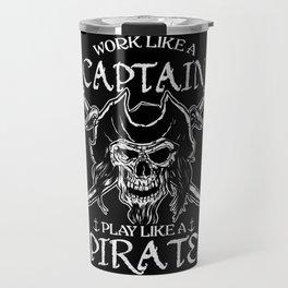 Work Like A Captain Play Like A Pirate Halloween Travel Mug