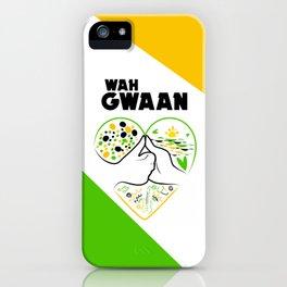 Wah Gwaan iPhone Case