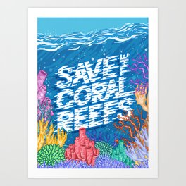 Save the Coral Reefs Art Print