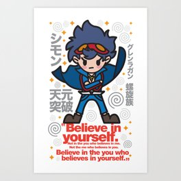 Gurren Lagann - Believe in yourself! Art Print