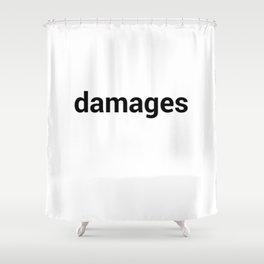 damages Shower Curtain