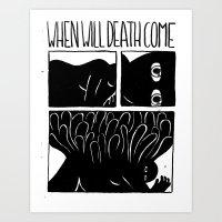 When Will Death Come Art Print