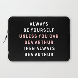 Always Be Yourself (Bea Arthur) Laptop Sleeve