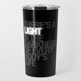 There's A Light In Everybody's Darkness Travel Mug