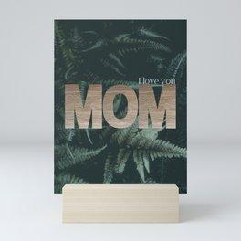 I Love you Mom #foliage #gold Mini Art Print
