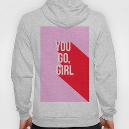 Girl Power - You go girl! Hoody