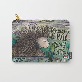 Porcupine Hair Don't Care Carry-All Pouch