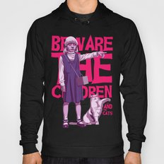 Beware the children...and the cats Hoody