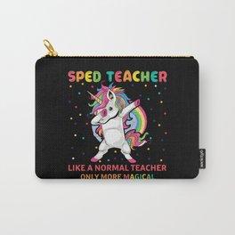 Sped Teacher Like A Normal Teacher Carry-All Pouch