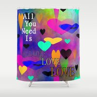 all you need is love Shower Curtains featuring All You Need Is Love by Sartoris ART